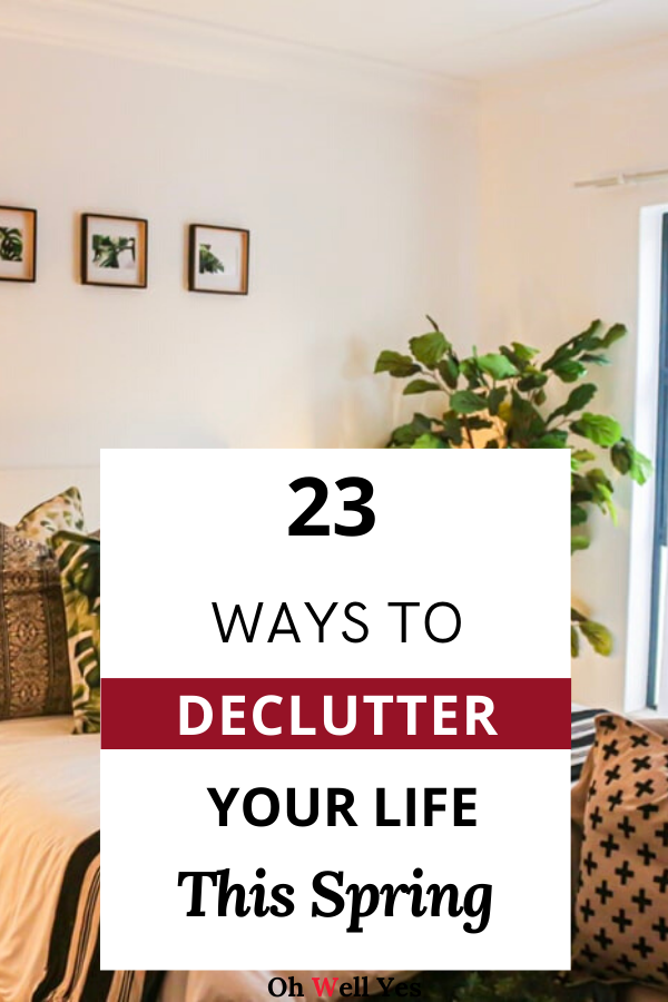 23 Sensible Tips for Decluttering your Home and Life